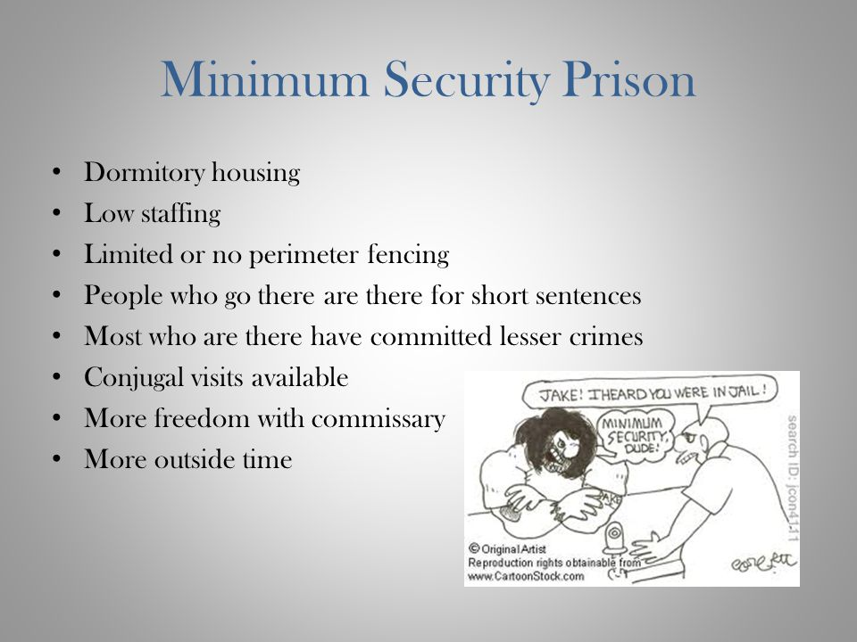 Minimum Security Prison