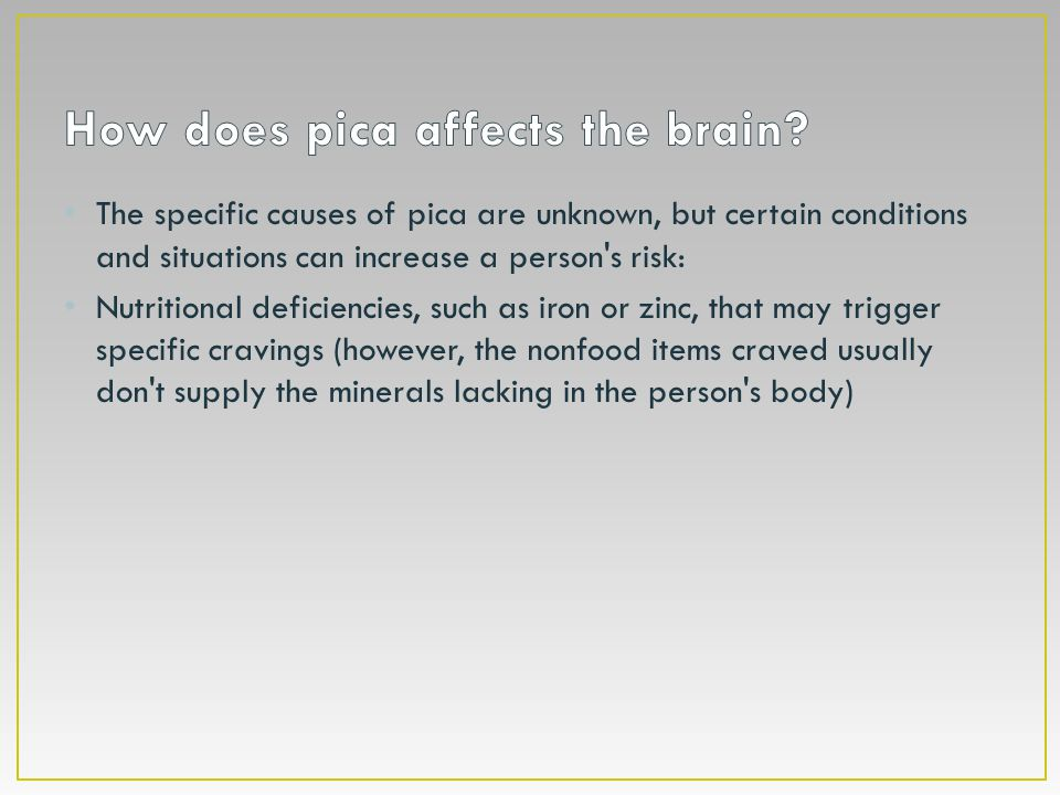 How does pica affects the brain