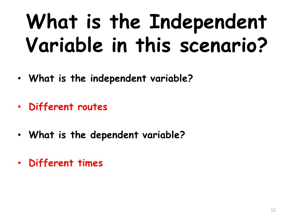 What is the Independent Variable in this scenario