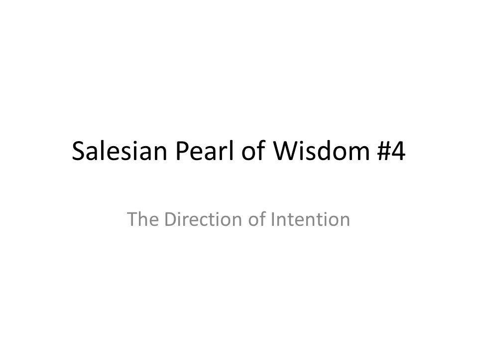 Salesian Pearl of Wisdom #4