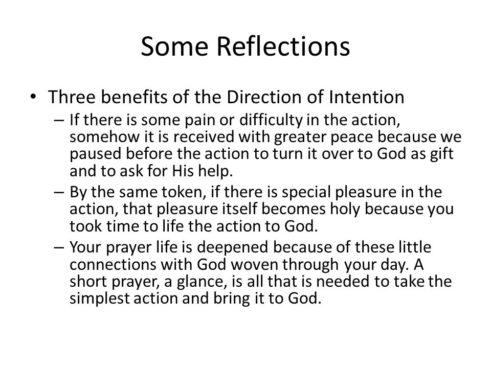 Some Reflections Three benefits of the Direction of Intention