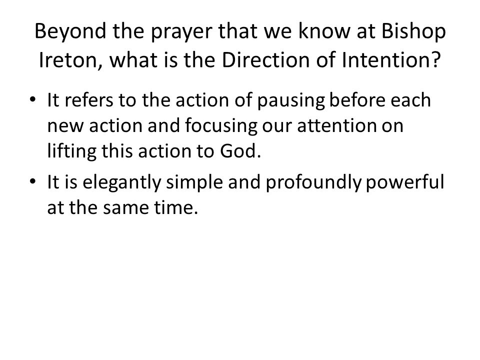 Beyond the prayer that we know at Bishop Ireton, what is the Direction of Intention