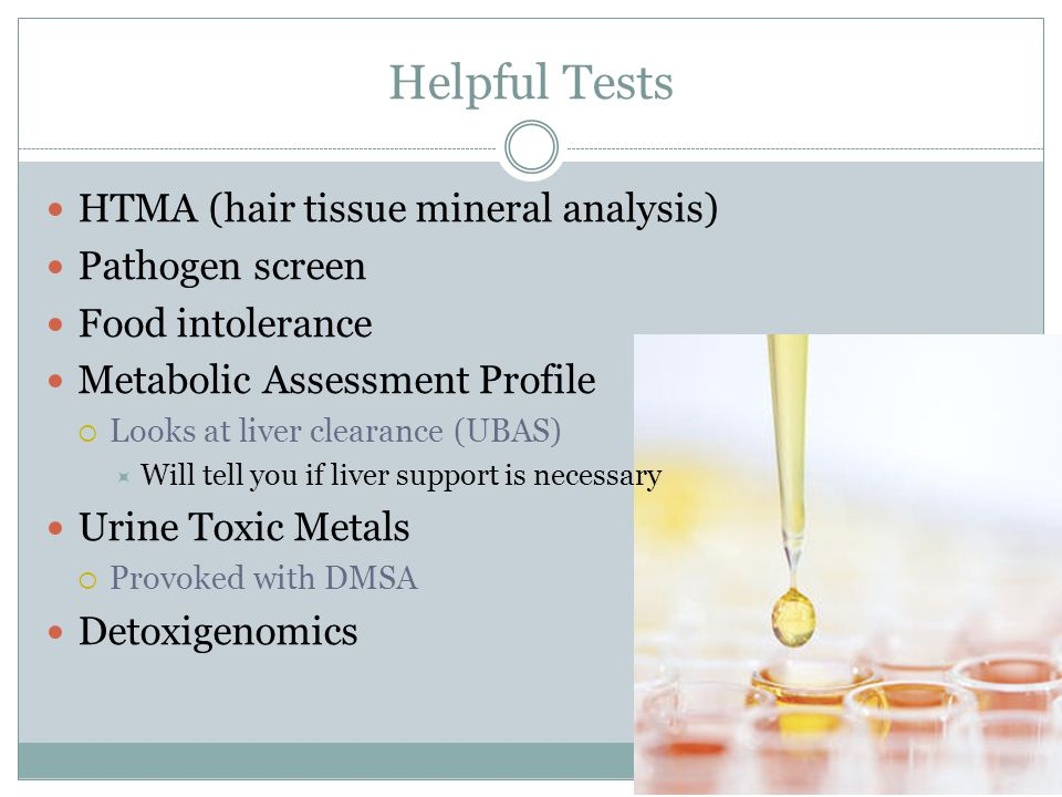 Helpful Tests HTMA (hair tissue mineral analysis) Pathogen screen