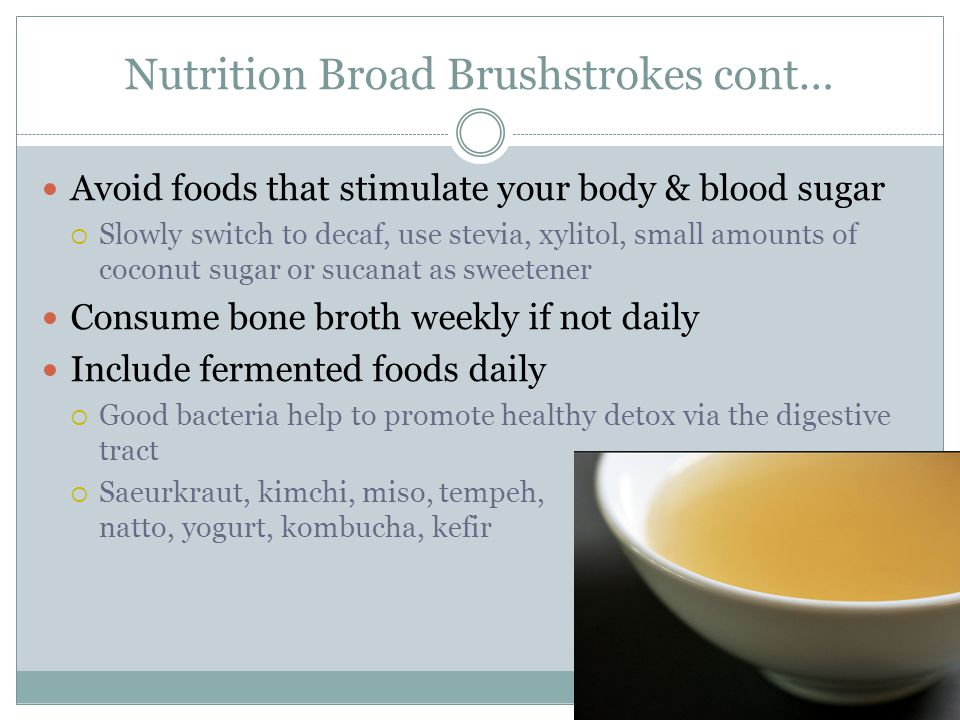 Nutrition Broad Brushstrokes cont…