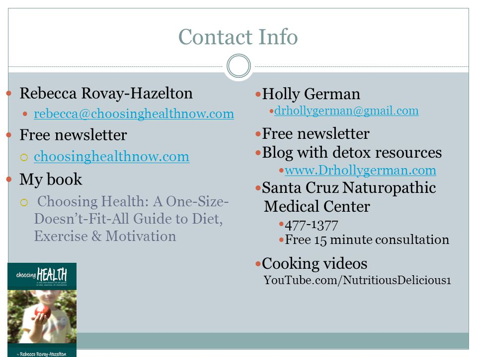 Contact Info Rebecca Rovay-Hazelton. rebecca@choosinghealthnow.com. Free newsletter. choosinghealthnow.com.