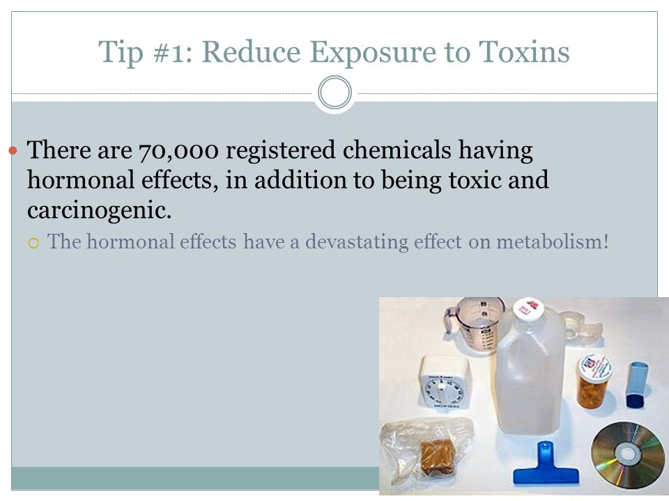 Tip #1: Reduce Exposure to Toxins