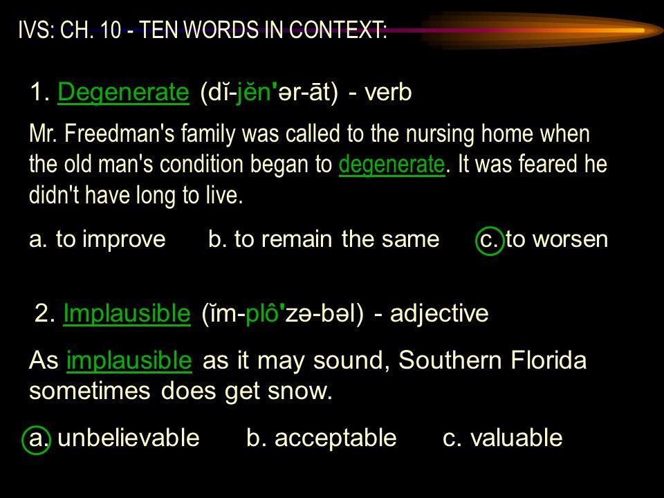 1. Degenerate (dĭ-jĕn ər-āt) - verb