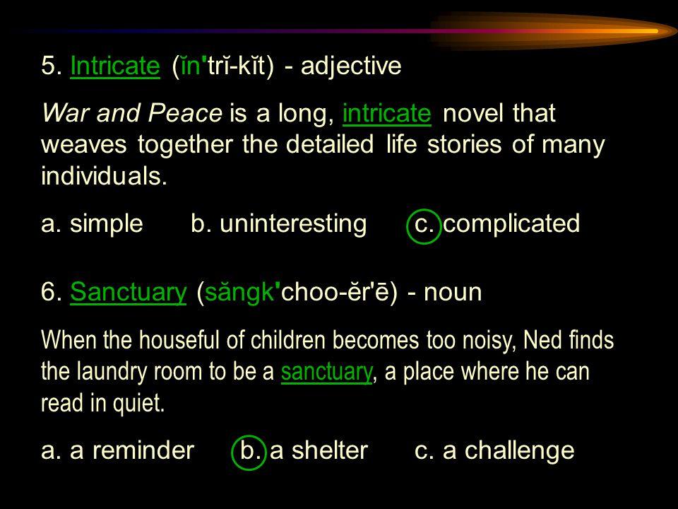 5. Intricate (ĭn trĭ-kĭt) - adjective