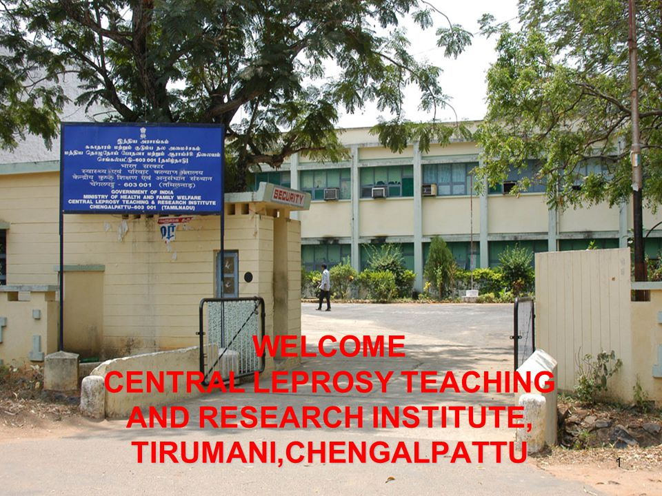 WELCOME CENTRAL LEPROSY TEACHING AND RESEARCH INSTITUTE, TIRUMANI,CHENGALPATTU