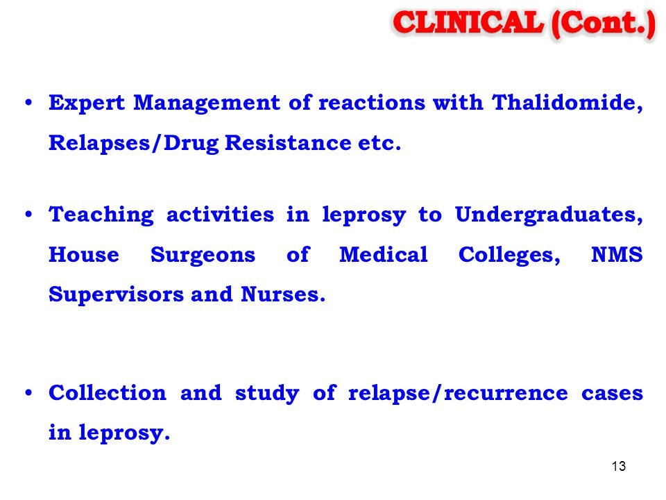 CLINICAL (Cont.) Expert Management of reactions with Thalidomide, Relapses/Drug Resistance etc.