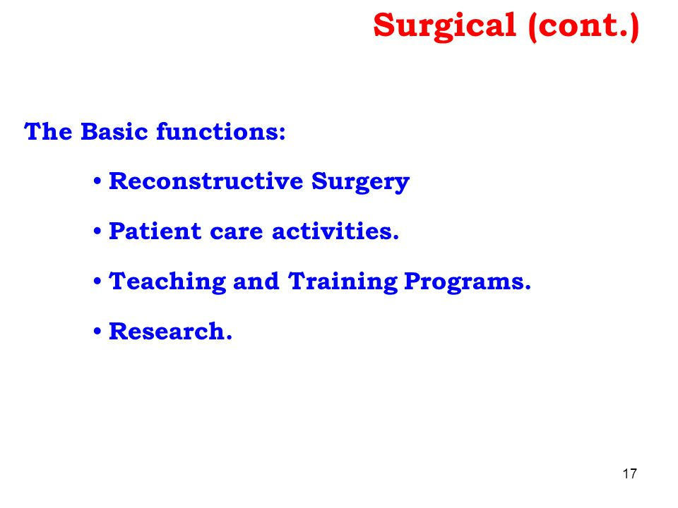 Surgical (cont.) The Basic functions: Reconstructive Surgery