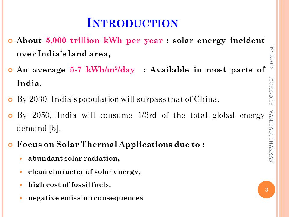 Introduction About 5,000 trillion kWh per year : solar energy incident over India's land area,
