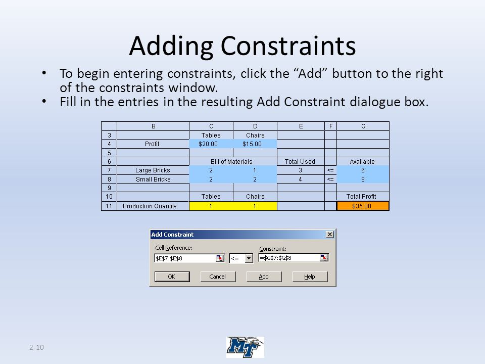 Adding Constraints To begin entering constraints, click the Add button to the right of the constraints window.