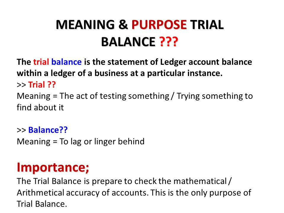 MEANING & PURPOSE TRIAL BALANCE