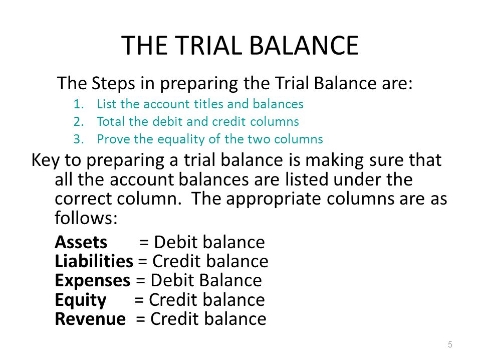 THE TRIAL BALANCE The Steps in preparing the Trial Balance are: