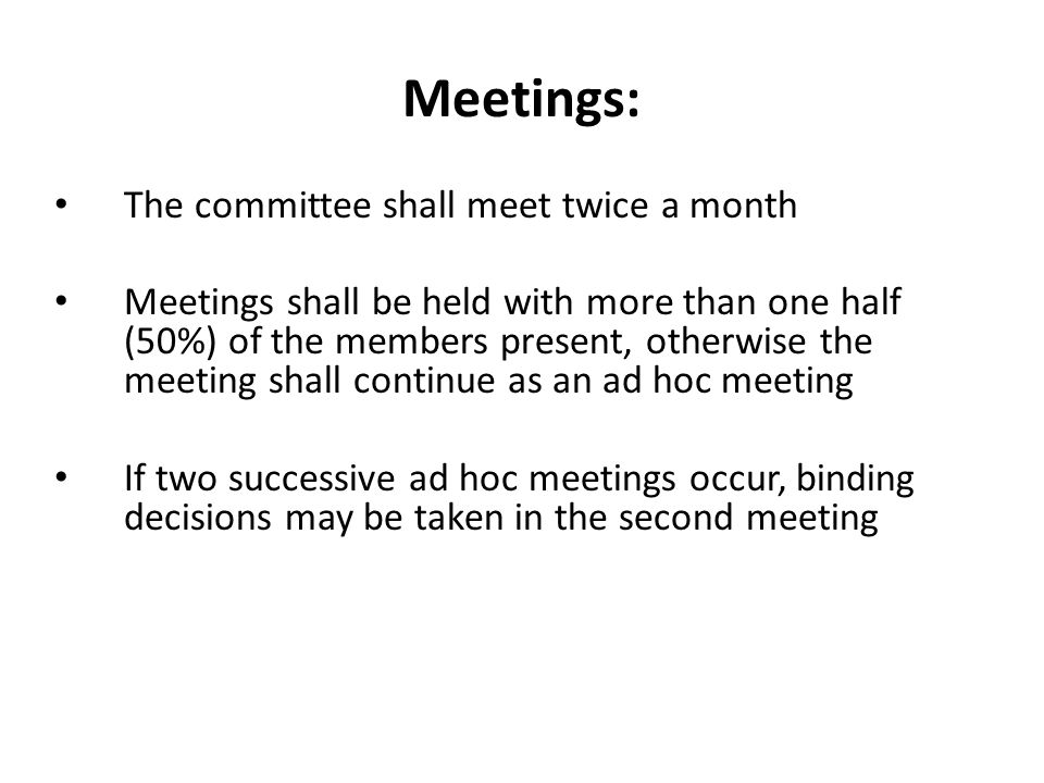 Meetings: The committee shall meet twice a month