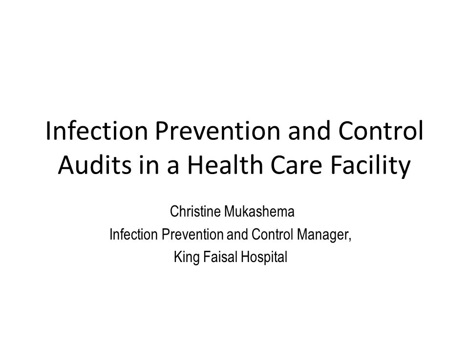 Infection Prevention and Control Audits in a Health Care Facility