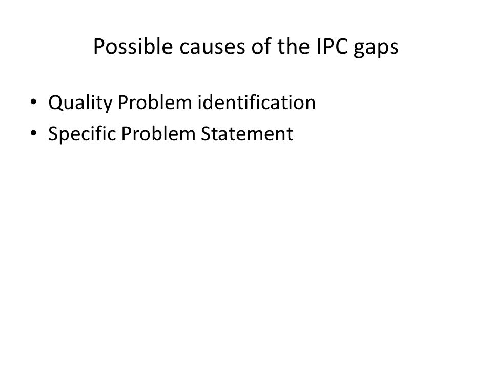 Possible causes of the IPC gaps
