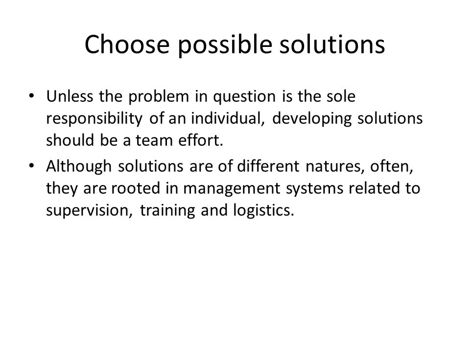 Choose possible solutions