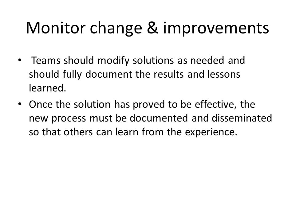 Monitor change & improvements