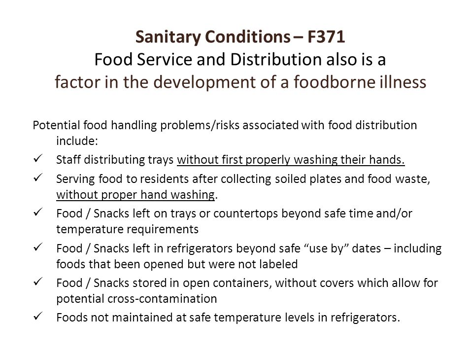 Sanitary Conditions – F371 Food Service and Distribution also is a factor in the development of a foodborne illness