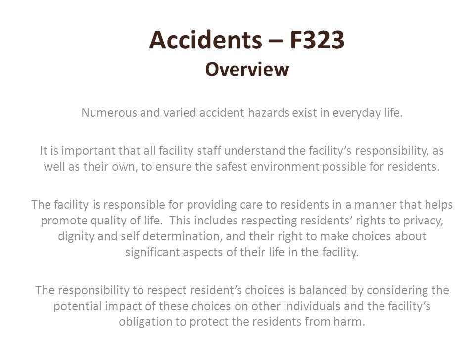 Numerous and varied accident hazards exist in everyday life.