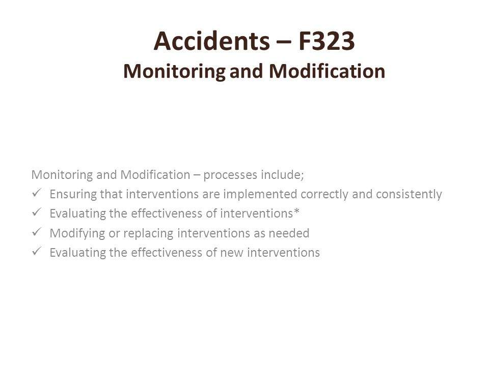 Accidents – F323 Monitoring and Modification