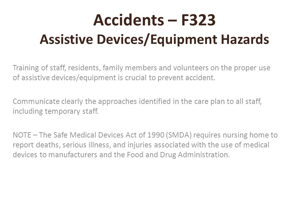 Accidents – F323 Assistive Devices/Equipment Hazards