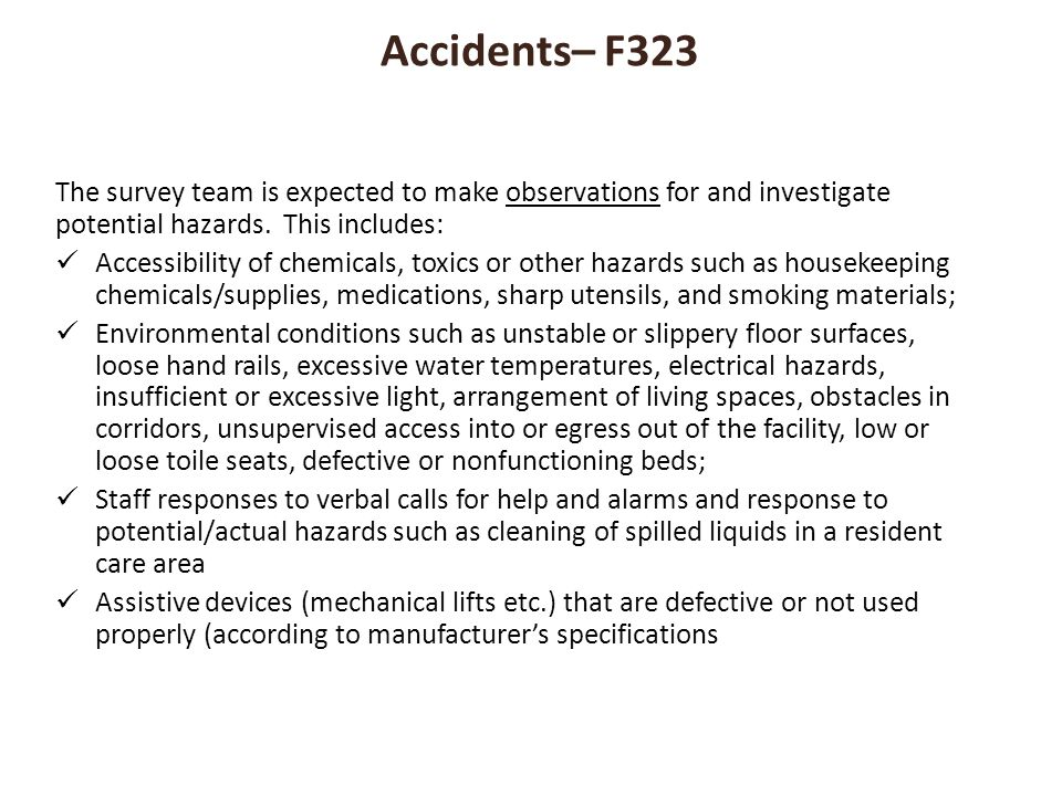 Accidents– F323 The survey team is expected to make observations for and investigate potential hazards. This includes: