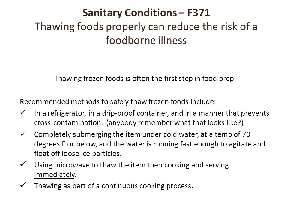 Thawing frozen foods is often the first step in food prep.