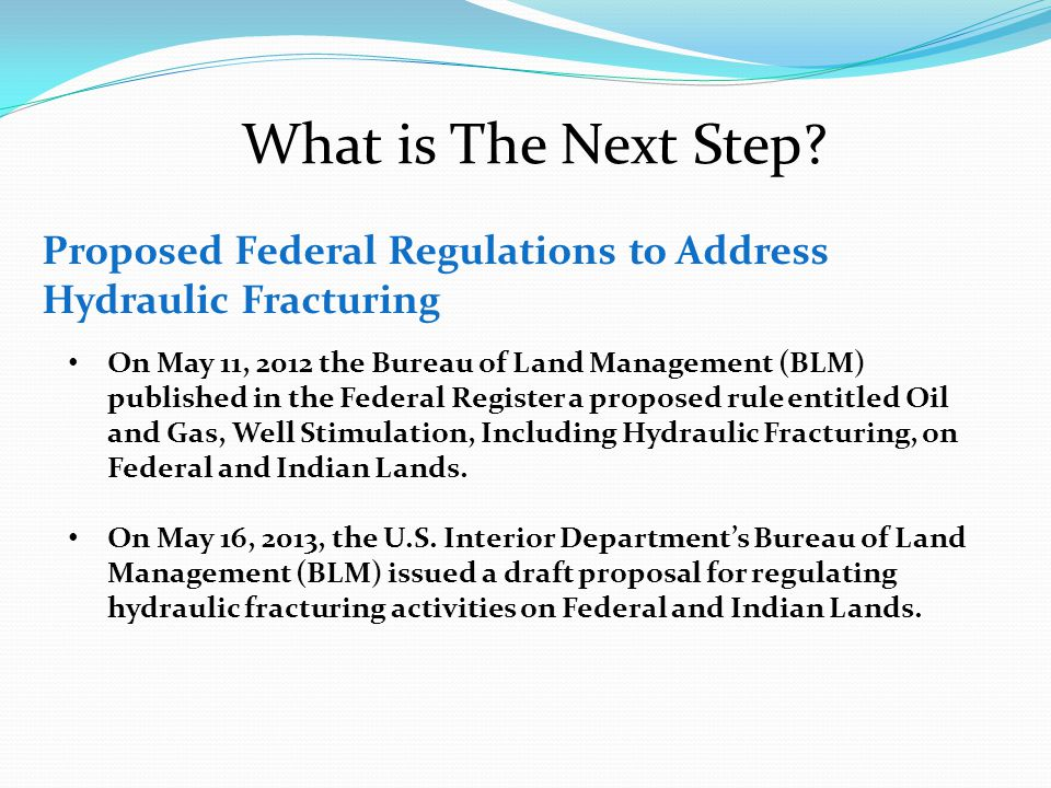 What is The Next Step Proposed Federal Regulations to Address Hydraulic Fracturing.