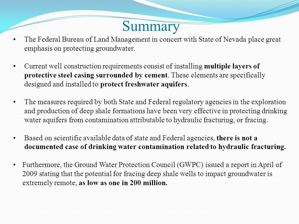 Summary The Federal Bureau of Land Management in concert with State of Nevada place great emphasis on protecting groundwater.