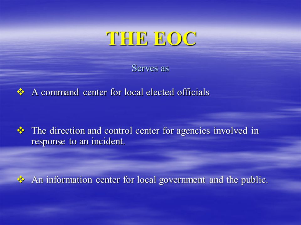 THE EOC Serves as A command center for local elected officials