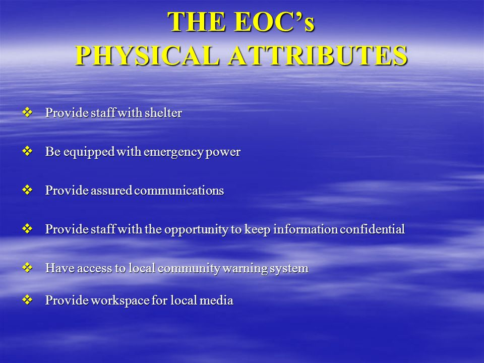 THE EOC's PHYSICAL ATTRIBUTES