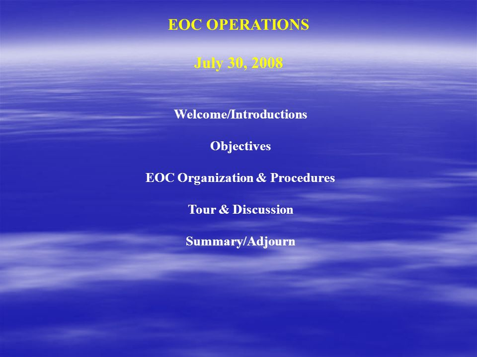 Welcome/Introductions EOC Organization & Procedures