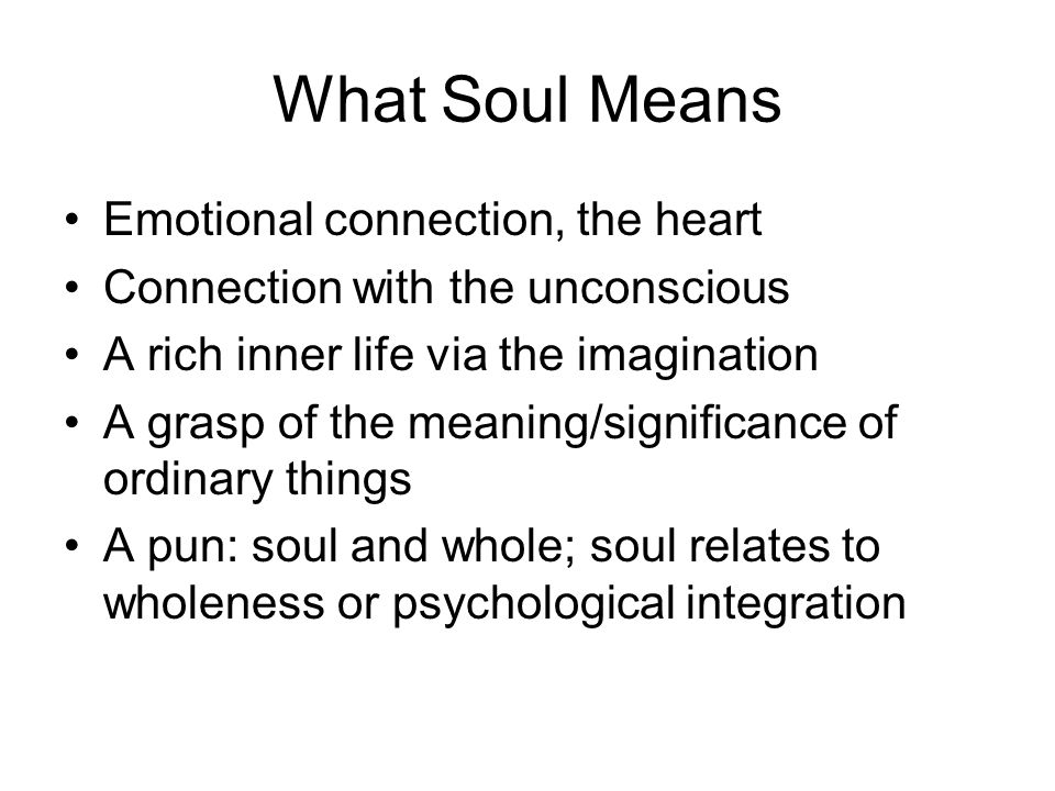What Soul Means Emotional connection, the heart