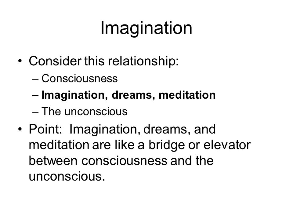 Imagination Consider this relationship: