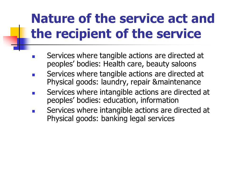 Nature of the service act and the recipient of the service