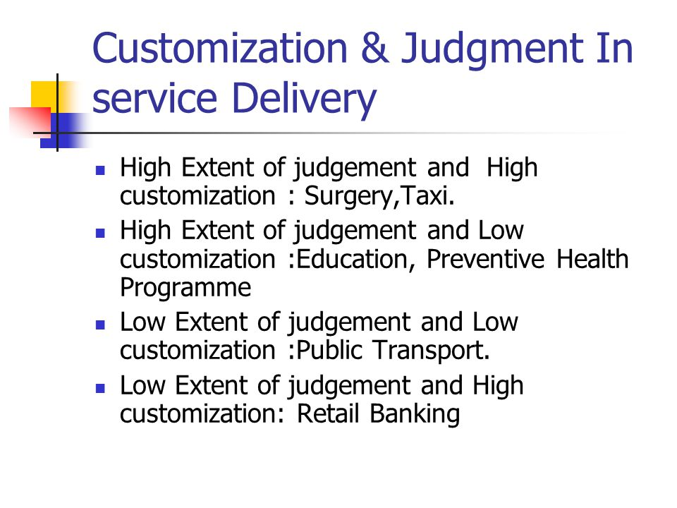Customization & Judgment In service Delivery