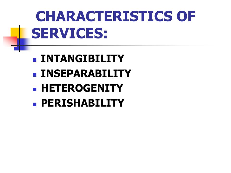 CHARACTERISTICS OF SERVICES: