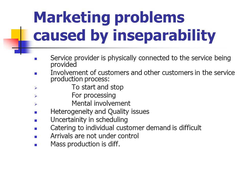Marketing problems caused by inseparability
