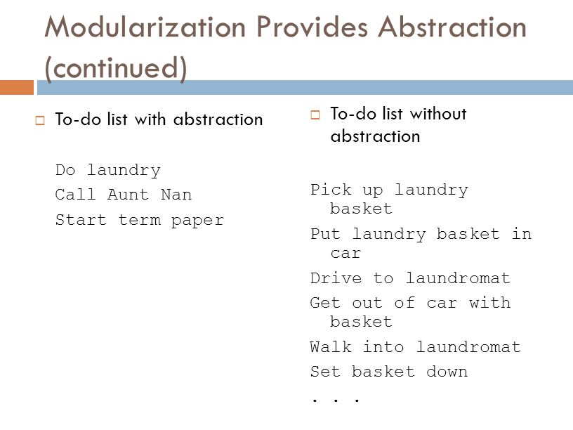 Modularization Provides Abstraction (continued)