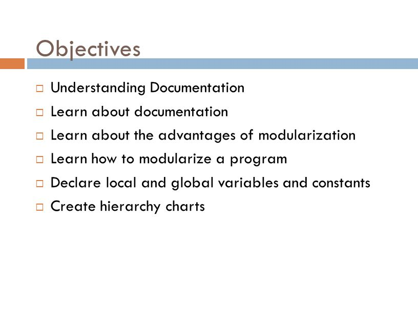 Objectives Understanding Documentation Learn about documentation