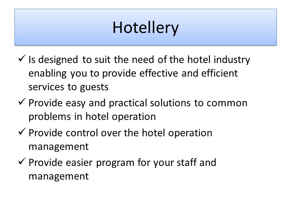 Hotellery Is designed to suit the need of the hotel industry enabling you to provide effective and efficient services to guests.