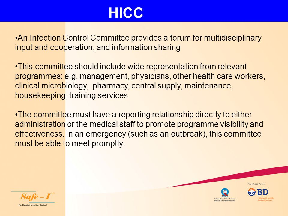 HICC An Infection Control Committee provides a forum for multidisciplinary input and cooperation, and information sharing.