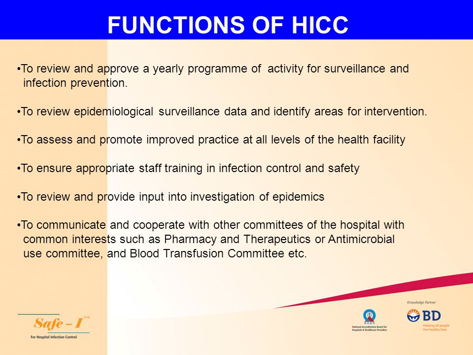 FUNCTIONS OF HICC To review and approve a yearly programme of activity for surveillance and. infection prevention.