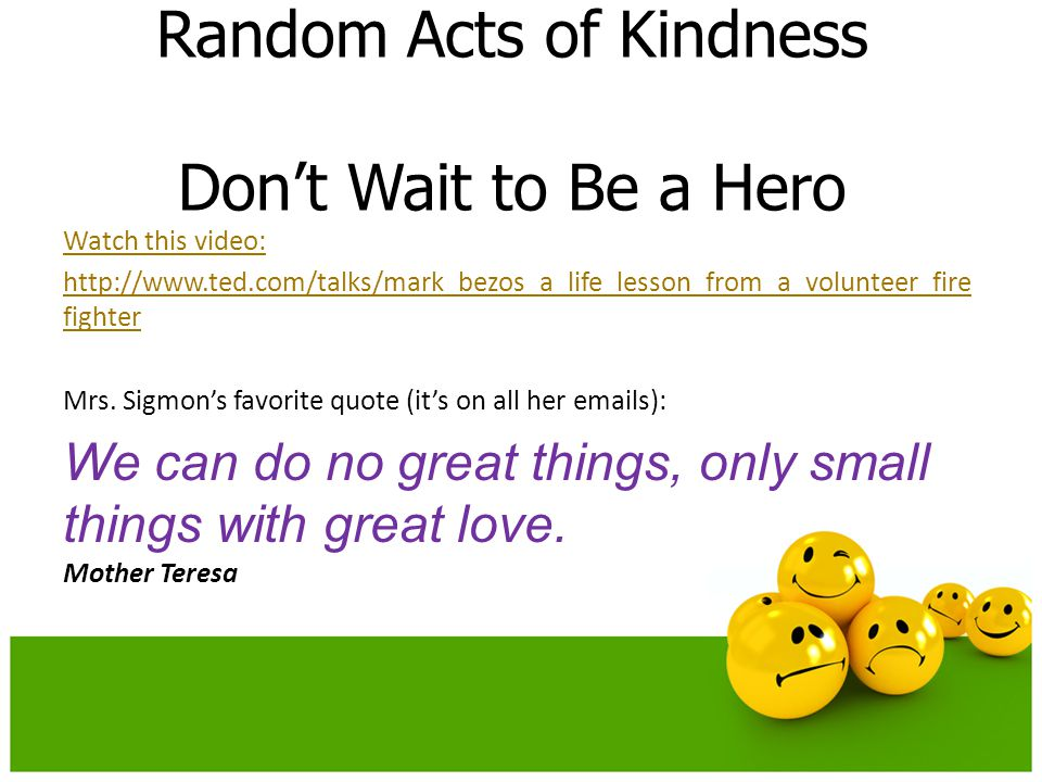 Random Acts of Kindness Don't Wait to Be a Hero