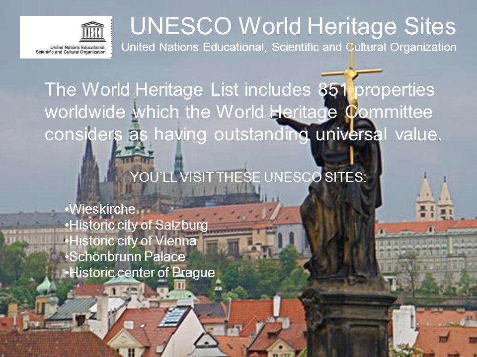 YOU'LL VISIT THESE UNESCO SITES: