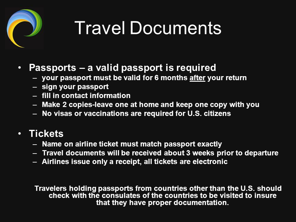 Travel Documents Passports – a valid passport is required Tickets