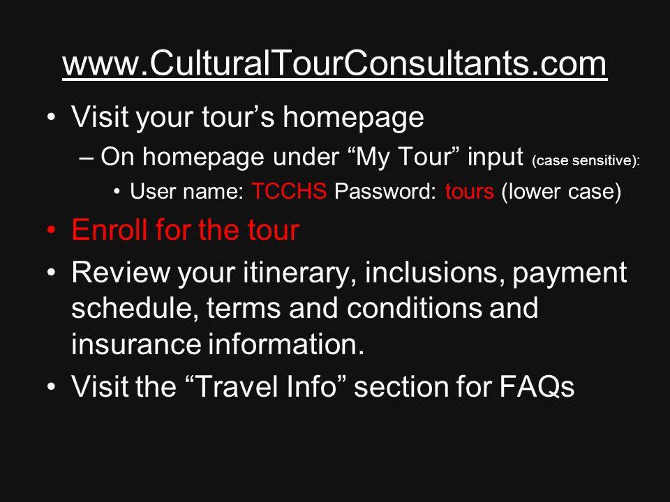 www.CulturalTourConsultants.com Visit your tour's homepage